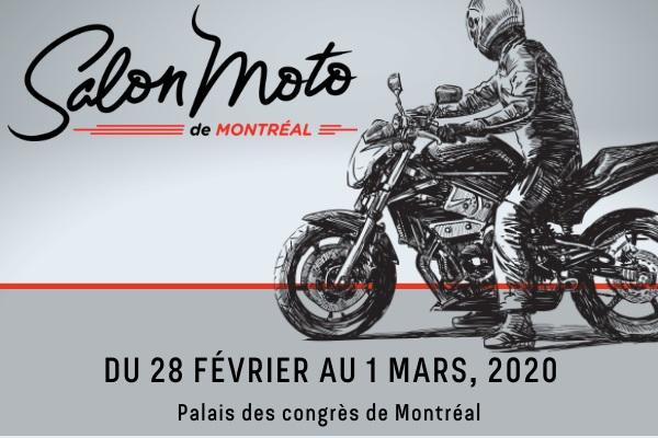 SALON DE LA MOTO MONTREAL DU 28 FÉVRIER AU 1ER MARS 2020